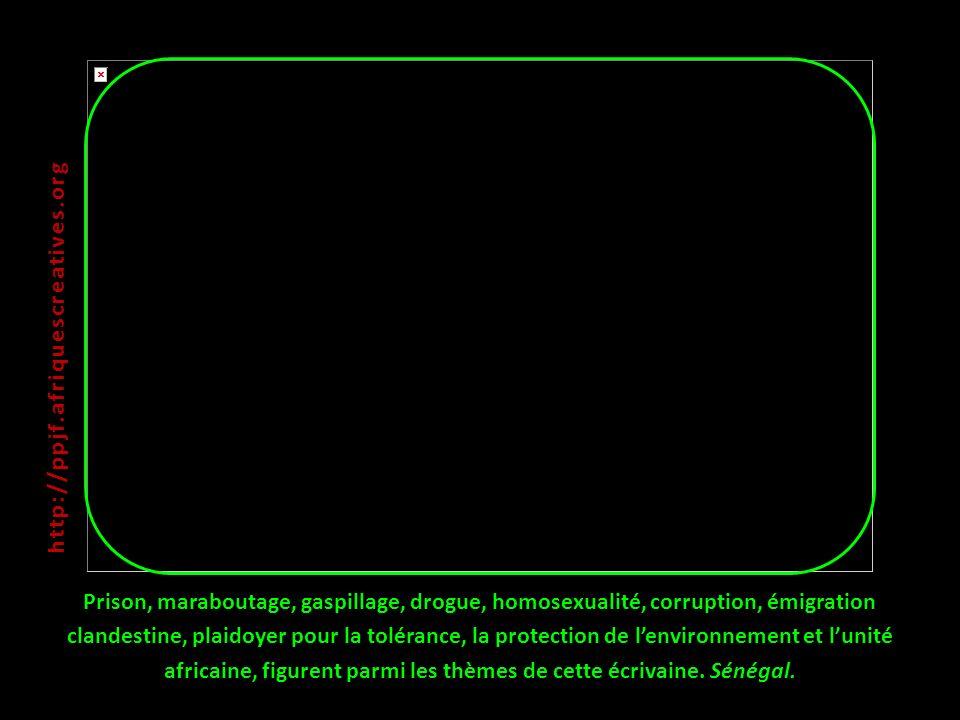 Prison, maraboutage, gaspillage, drogue, homosexualité, corruption, émigration clandestine, plaidoyer pour la tolérance, la protection de lenvironneme