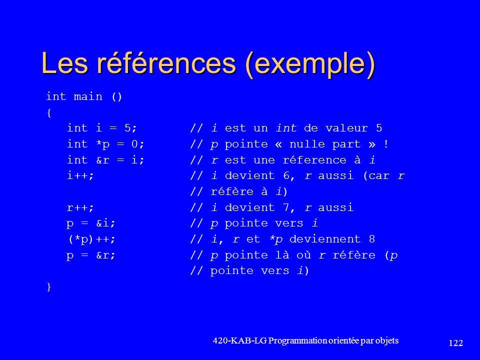 Les références (exemple) int main () { int i = 5; // i est un int de valeur 5 int *p = 0; // p pointe « nulle part » ! int &r = i; // r est une réfere