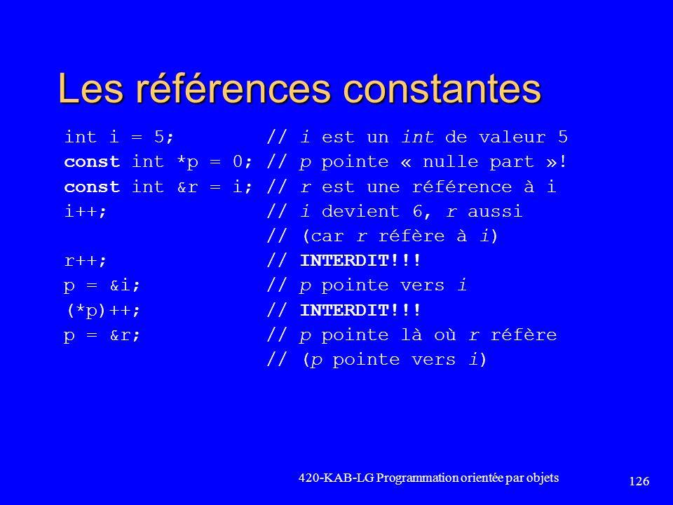 Les références constantes int i = 5; // i est un int de valeur 5 const int *p = 0; // p pointe « nulle part »! const int &r = i; // r est une référenc