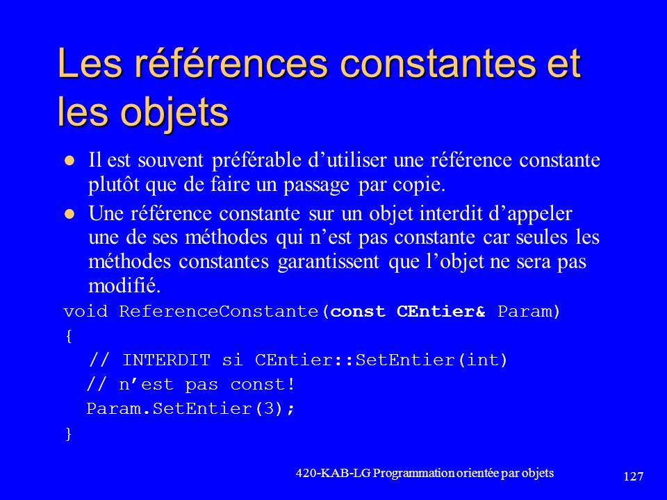 Les références constantes et les objets Il est souvent préférable dutiliser une référence constante plutôt que de faire un passage par copie. Une réfé