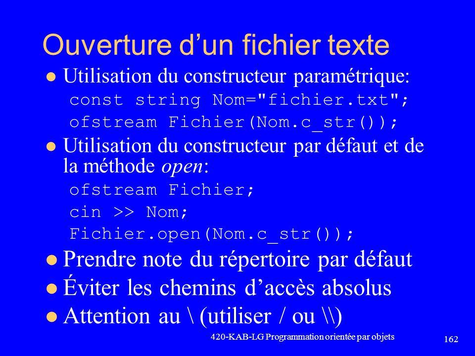 Ouverture dun fichier texte Utilisation du constructeur paramétrique: const string Nom=