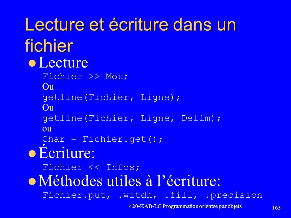 Lecture et écriture dans un fichier Lecture Fichier >> Mot; Ou getline(Fichier, Ligne); Ou getline(Fichier, Ligne, Delim); ou Char = Fichier.get(); Éc
