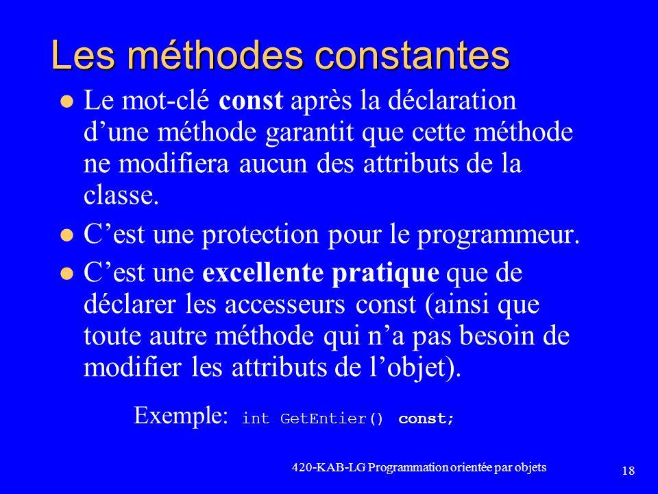 Les méthodes constantes Le mot-clé const après la déclaration dune méthode garantit que cette méthode ne modifiera aucun des attributs de la classe. C