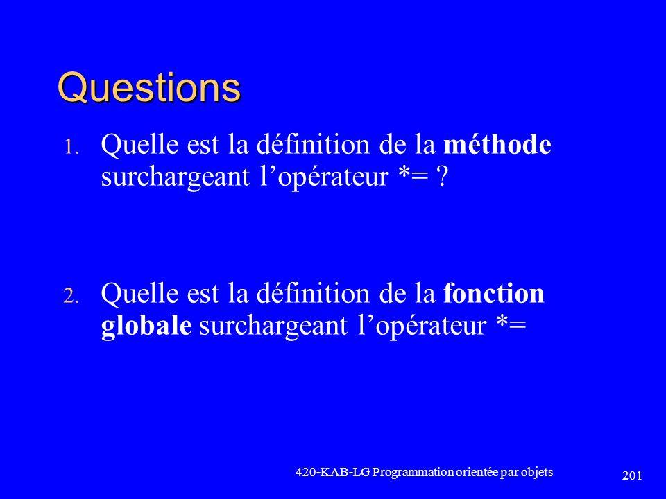 Questions 1. Quelle est la définition de la méthode surchargeant lopérateur *= ? 2. Quelle est la définition de la fonction globale surchargeant lopér
