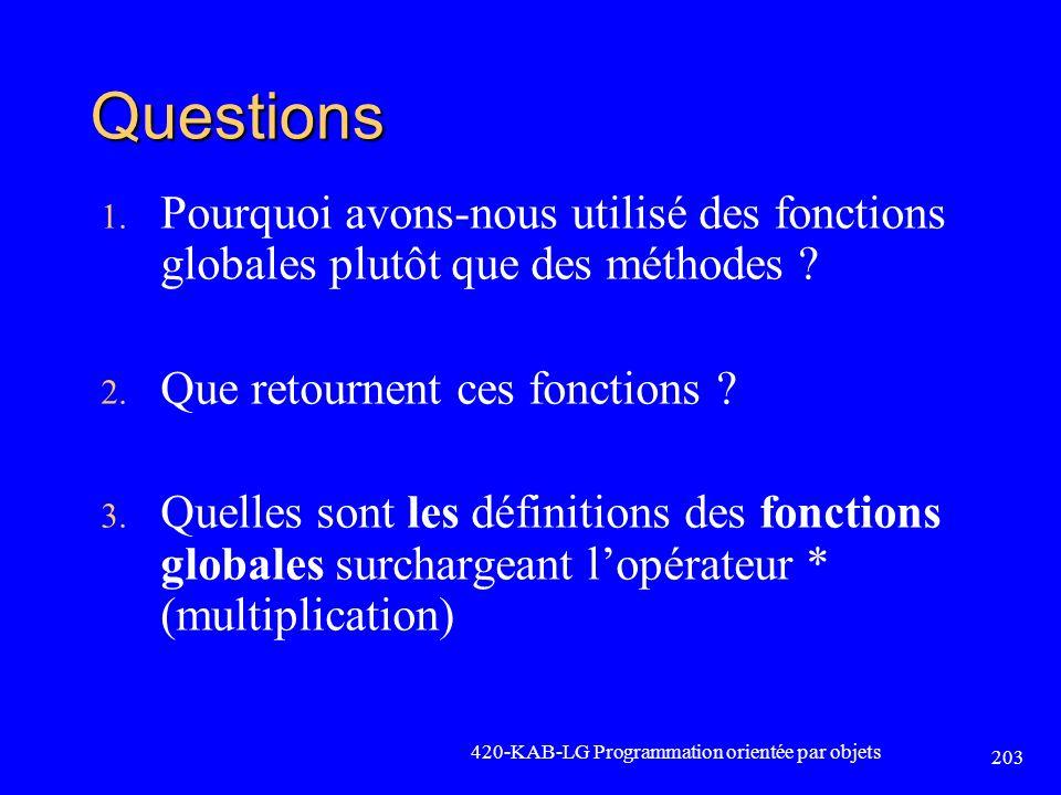 Questions 1. Pourquoi avons-nous utilisé des fonctions globales plutôt que des méthodes ? 2. Que retournent ces fonctions ? 3. Quelles sont les défini