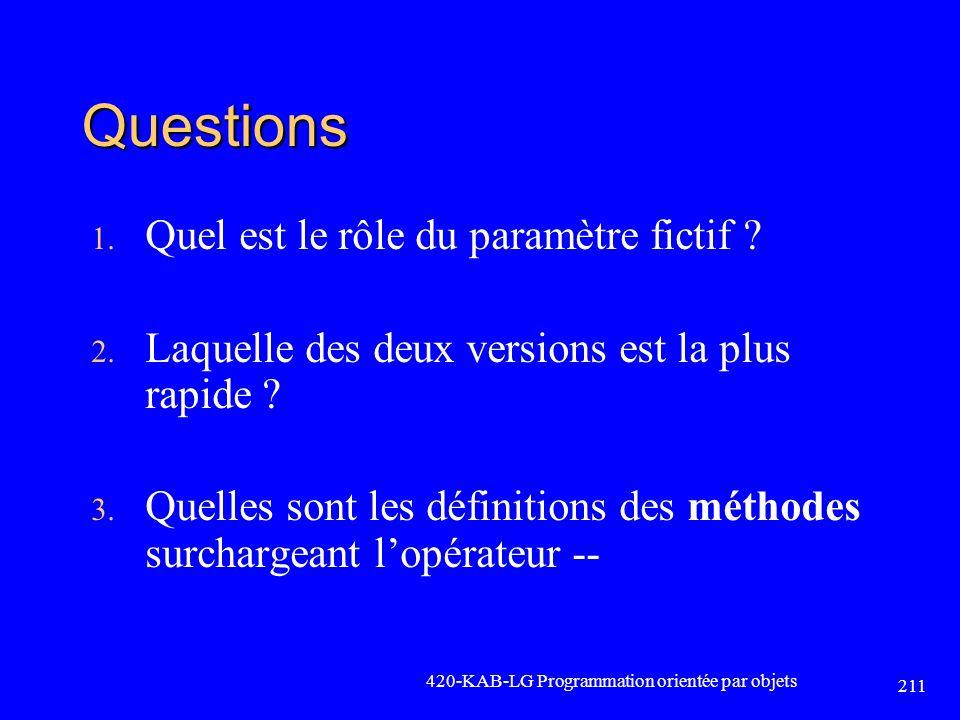 Questions 1. Quel est le rôle du paramètre fictif ? 2. Laquelle des deux versions est la plus rapide ? 3. Quelles sont les définitions des méthodes su