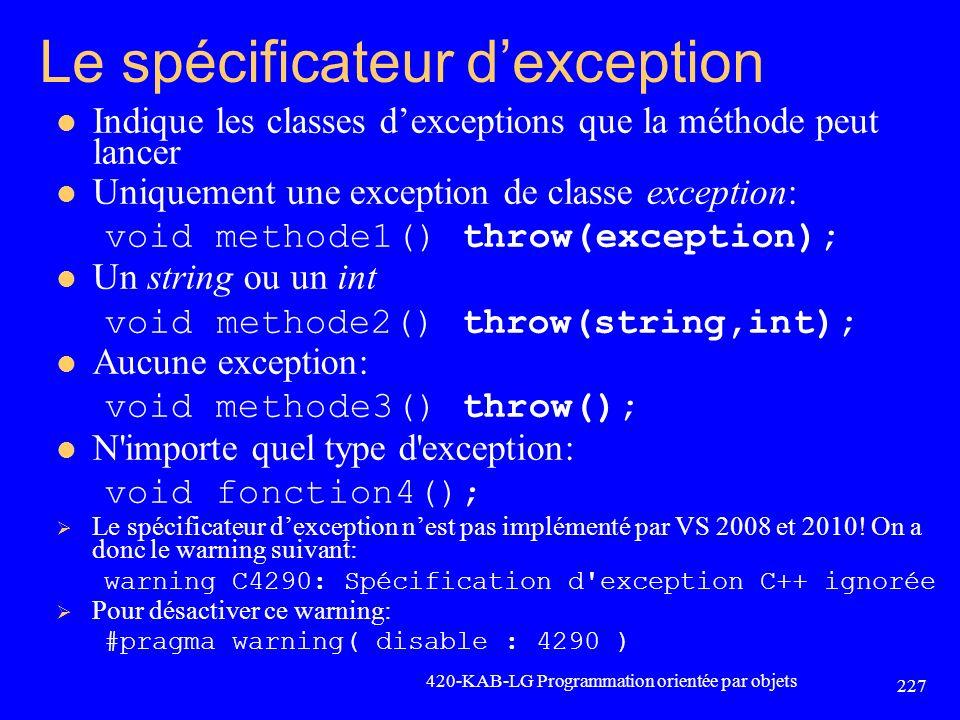 Le spécificateur dexception Indique les classes dexceptions que la méthode peut lancer Uniquement une exception de classe exception: void methode1() t