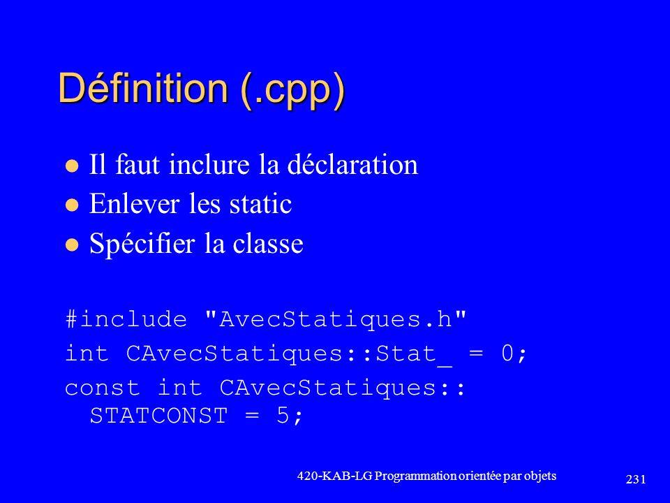 Définition (.cpp) Il faut inclure la déclaration Enlever les static Spécifier la classe #include