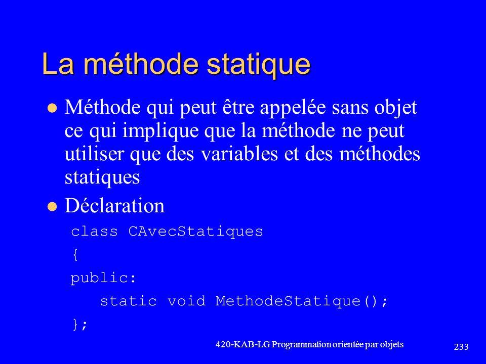 La méthode statique Méthode qui peut être appelée sans objet ce qui implique que la méthode ne peut utiliser que des variables et des méthodes statiqu