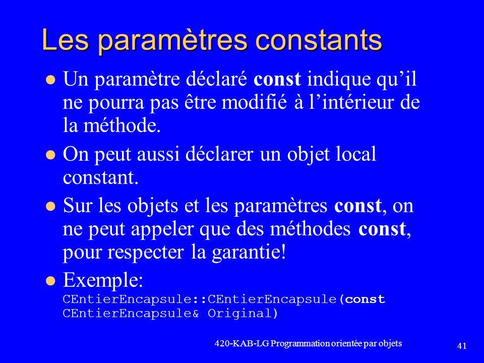 Les paramètres constants Un paramètre déclaré const indique quil ne pourra pas être modifié à lintérieur de la méthode. On peut aussi déclarer un obje