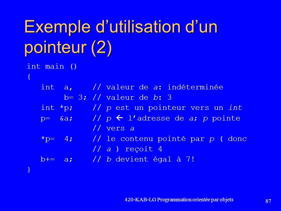 Exemple dutilisation dun pointeur (2) int main () { int a, // valeur de a: indéterminée b= 3; // valeur de b: 3 int *p; // p est un pointeur vers un i