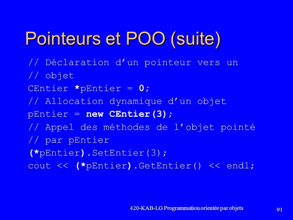 Pointeurs et POO (suite) // Déclaration dun pointeur vers un // objet CEntier *pEntier = 0; // Allocation dynamique dun objet pEntier = new CEntier(3)