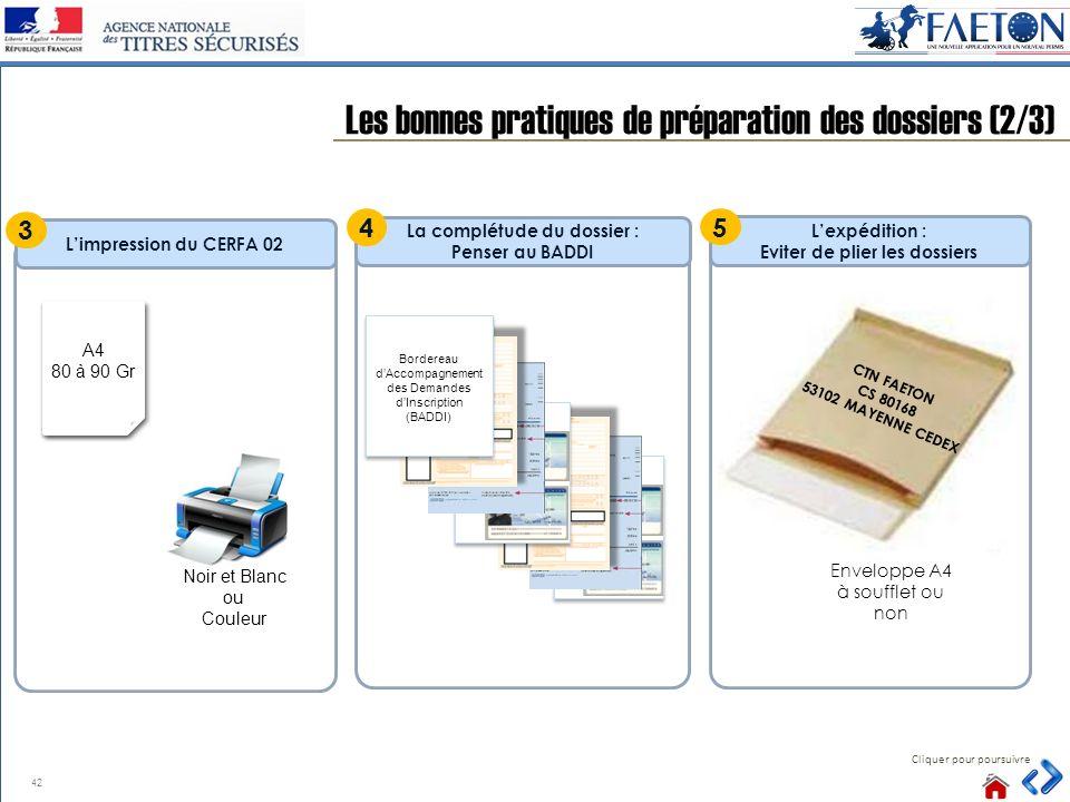 42 Les bonnes pratiques de préparation des dossiers (2/3) Cliquer pour poursuivre La complétude du dossier : Penser au BADDI 4 Bordereau dAccompagneme
