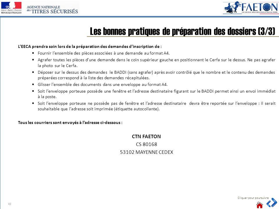 43 Les bonnes pratiques de préparation des dossiers (3/3) Cliquer pour poursuivre LEECA prendra soin lors de la préparation des demandes dinscription