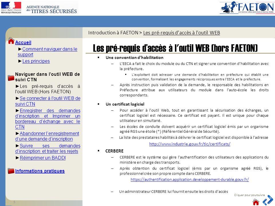 Introduction à FAETON > Les pré-requis daccès à l'outil WEB Une convention dhabilitation – LEECA a fait le choix du module ou du CTN et signer une con