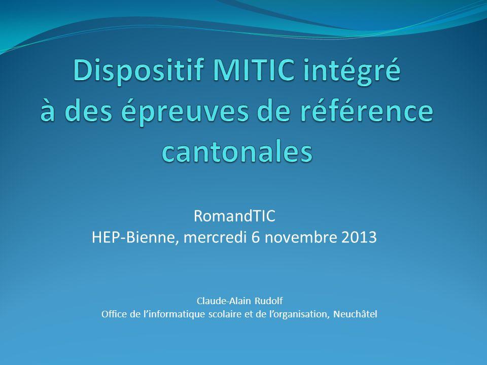 RomandTIC HEP-Bienne, mercredi 6 novembre 2013 Claude-Alain Rudolf Office de linformatique scolaire et de lorganisation, Neuchâtel