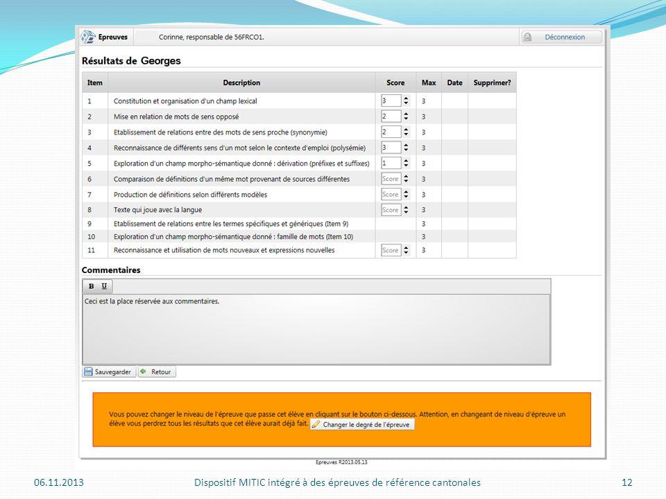 06.11.2013Dispositif MITIC intégré à des épreuves de référence cantonales12