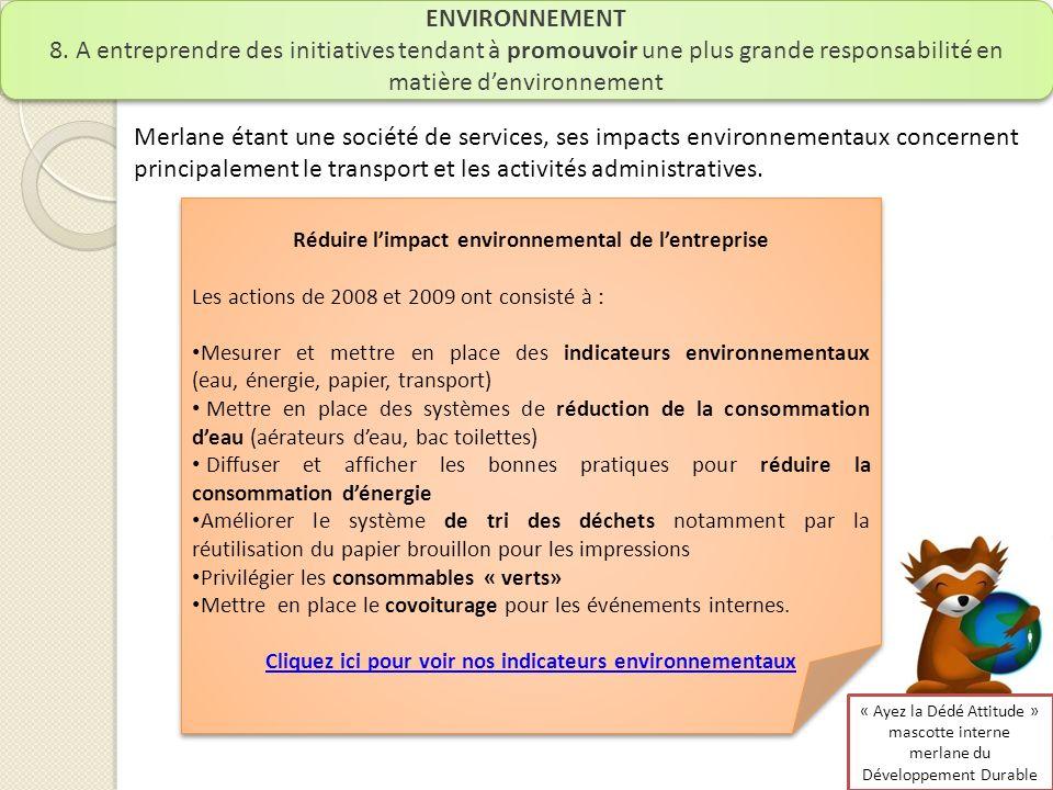 ENVIRONNEMENT 8. A entreprendre des initiatives tendant à promouvoir une plus grande responsabilité en matière denvironnement ENVIRONNEMENT 8. A entre