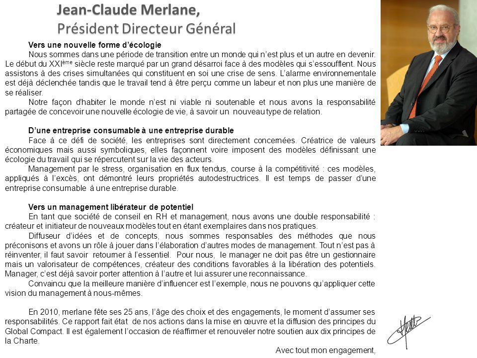 Jean-Claude Merlane, Président Directeur Général Vers une nouvelle forme décologie Nous sommes dans une période de transition entre un monde qui nest
