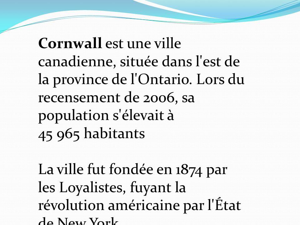 Cornwall est une ville canadienne, située dans l'est de la province de l'Ontario. Lors du recensement de 2006, sa population s'élevait à 45 965 habita