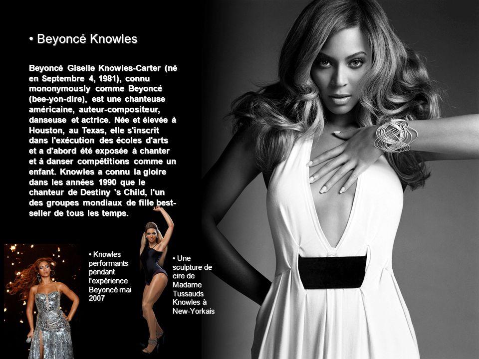 Beyoncé Knowles Beyoncé Knowles Beyoncé Giselle Knowles-Carter (né en Septembre 4, 1981), connu mononymously comme Beyoncé (bee-yon-dire), est une cha