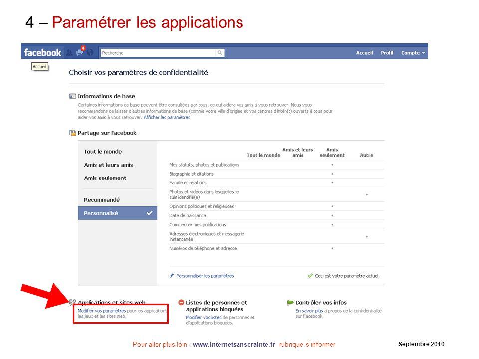 Pour aller plus loin : www.internetsanscrainte.fr rubrique sinformer Septembre 2010 4 – Paramétrer les applications