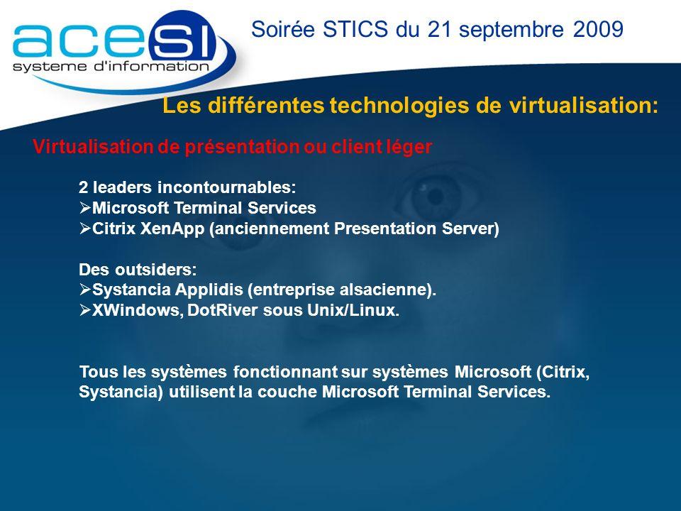 Les différentes technologies de virtualisation: Soirée STICS du 21 septembre 2009 Virtualisation de présentation ou client léger 2 leaders incontourna