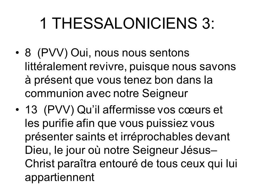 1 THESSALONICIENS 3: 3 (PVV) afin que personne ne se laisse troubler par lépreuve et quaucun ne vienne à vaciller dans les difficultés présentes par l