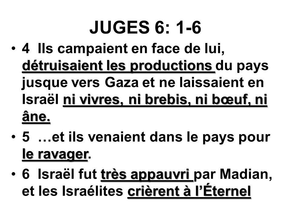 JUGES 6: 1-6 ce qui est mal aux yeux de lÉternellÉternel sept ans.1 ¶ Les Israélites firent ce qui est mal aux yeux de lÉternel ; et lÉternel les livr