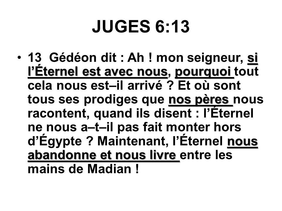 JUGES 6: 1-6 détruisaient les productions ni vivres, ni brebis, ni bœuf, ni âne.4 Ils campaient en face de lui, détruisaient les productions du pays j
