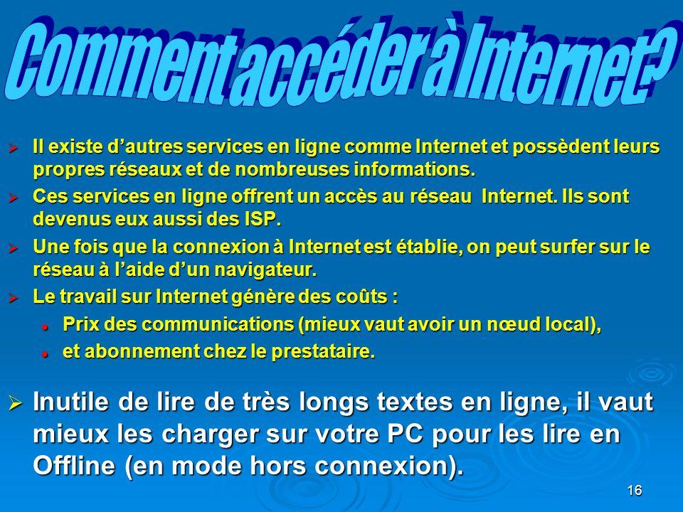 16 Il existe dautres services en ligne comme Internet et possèdent leurs propres réseaux et de nombreuses informations.