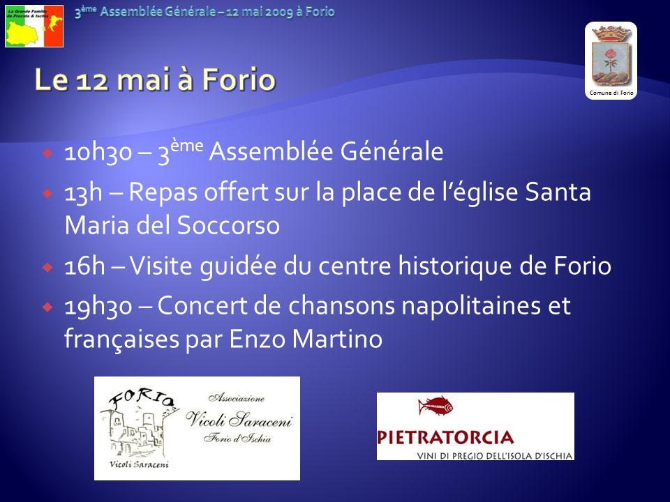 10h30 – 3 ème Assemblée Générale 13h – Repas offert sur la place de léglise Santa Maria del Soccorso 16h – Visite guidée du centre historique de Forio