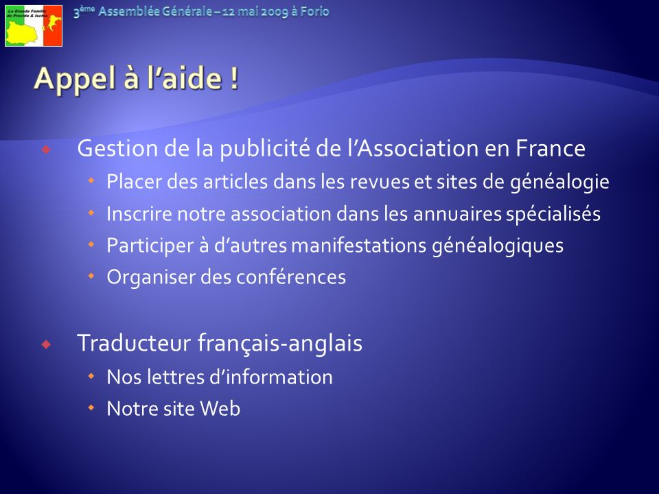 Gestion de la publicité de lAssociation en France Placer des articles dans les revues et sites de généalogie Inscrire notre association dans les annua