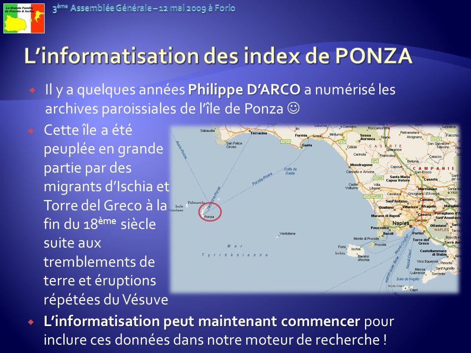 Philippe DARCO Il y a quelques années Philippe DARCO a numérisé les archives paroissiales de lîle de Ponza Cette île a été peuplée en grande partie pa