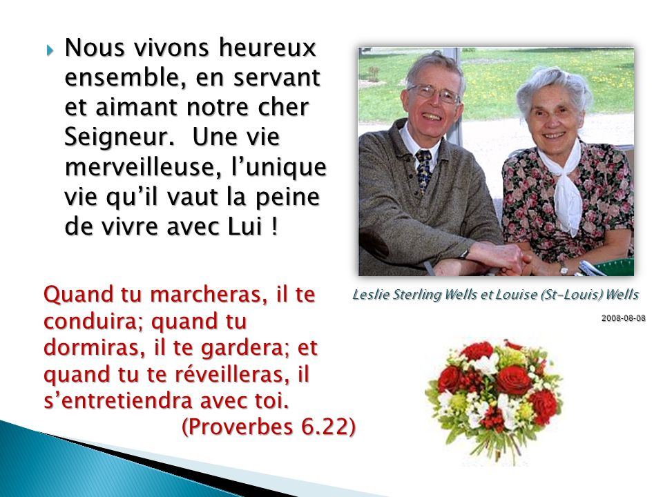 Nous vivons heureux ensemble, en servant et aimant notre cher Seigneur.