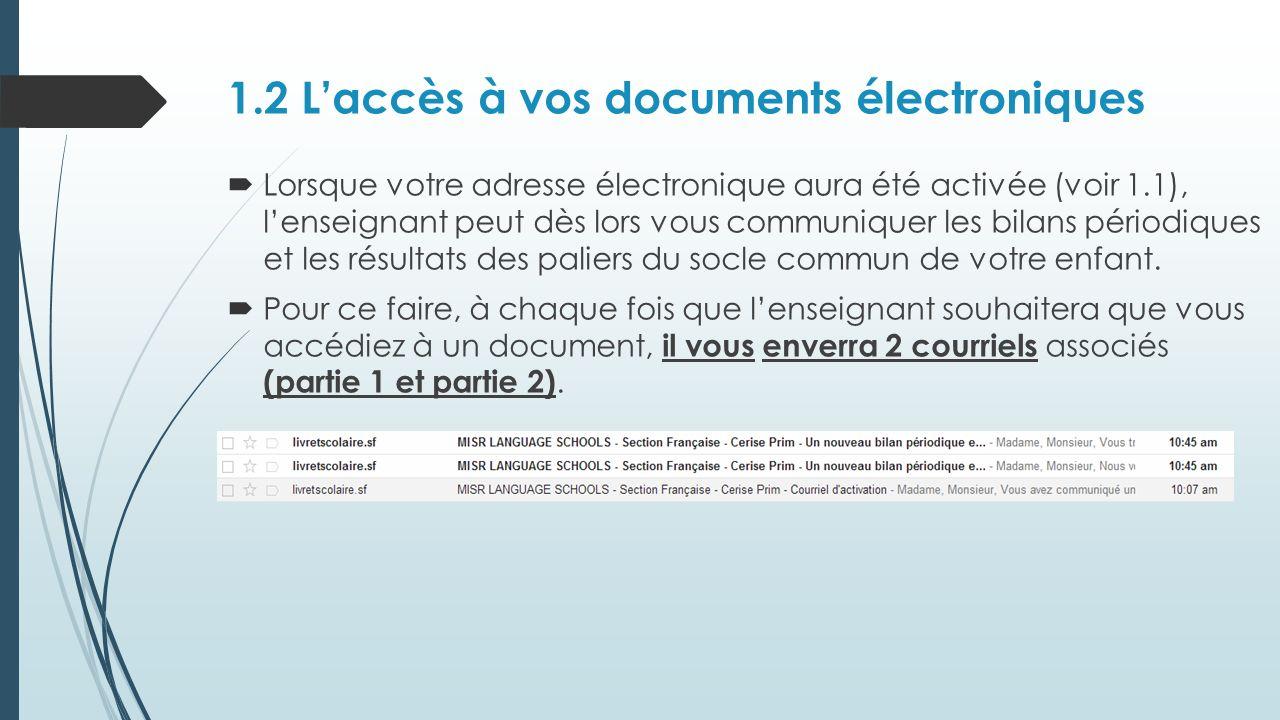 1.2 Laccès à vos documents électroniques Lorsque votre adresse électronique aura été activée (voir 1.1), lenseignant peut dès lors vous communiquer le