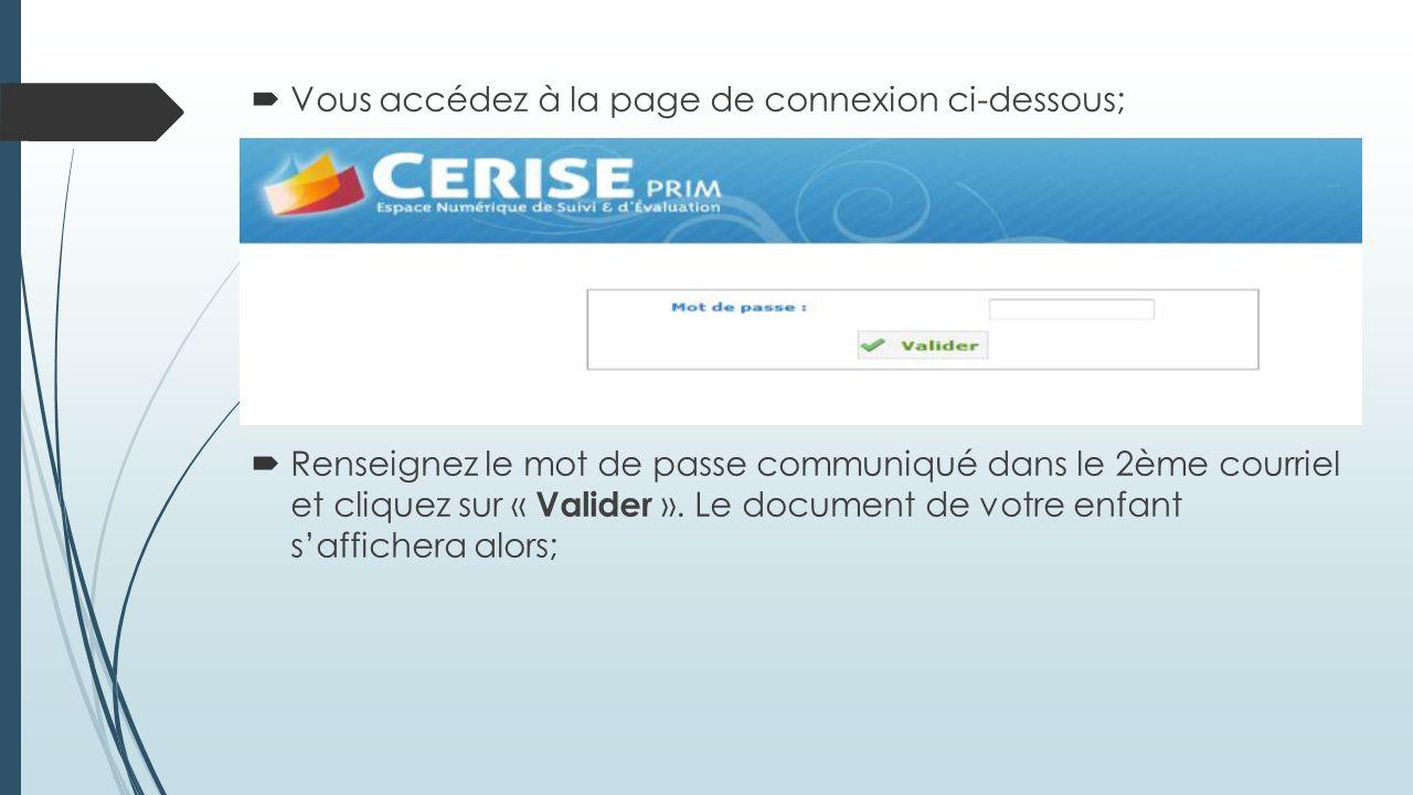 Vous accédez à la page de connexion ci-dessous; Renseignez le mot de passe communiqué dans le 2ème courriel et cliquez sur « Valider ». Le document de