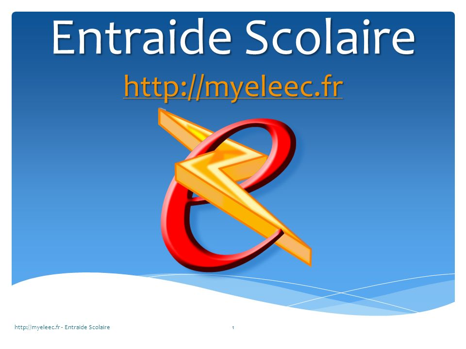 Entraide Scolaire http://myeleec.fr http://myeleec.fr - Entraide Scolaire1