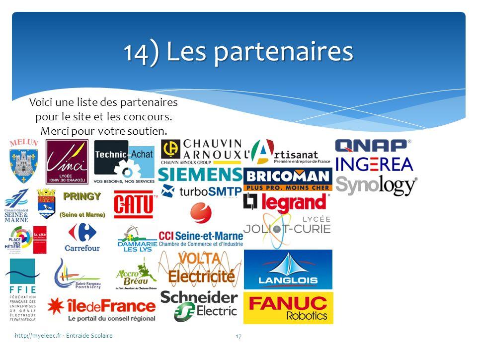 http://myeleec.fr - Entraide Scolaire17 14) Les partenaires Voici une liste des partenaires pour le site et les concours. Merci pour votre soutien.