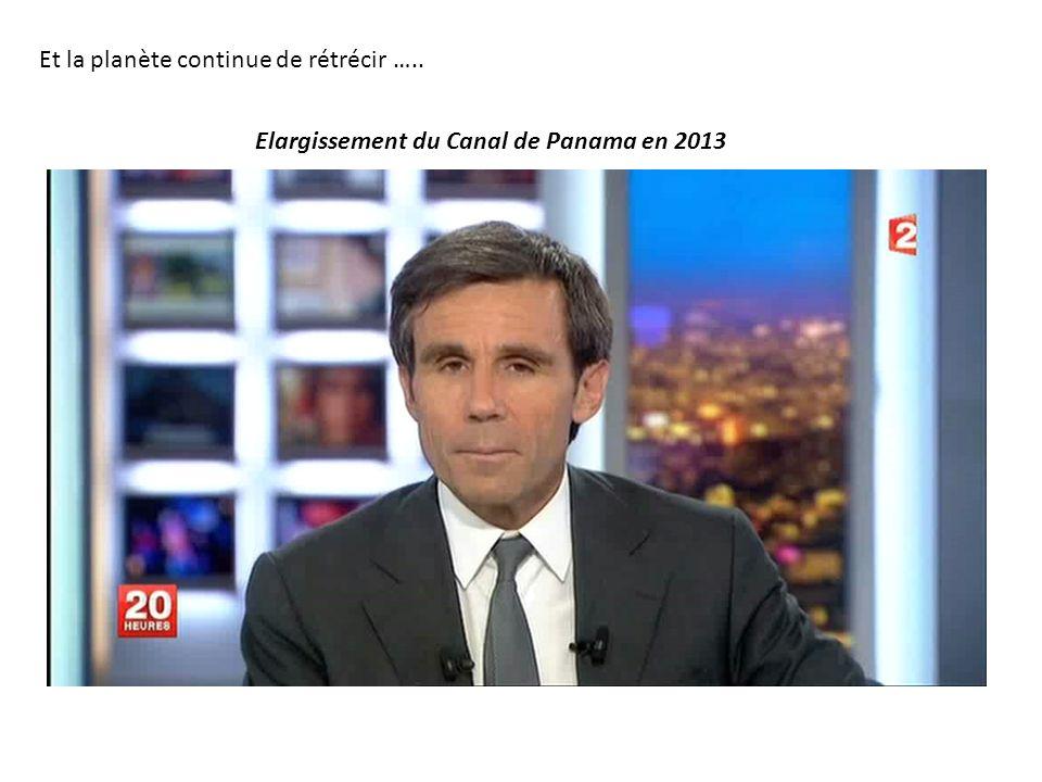 Elargissement du Canal de Panama en 2013 Et la planète continue de rétrécir …..