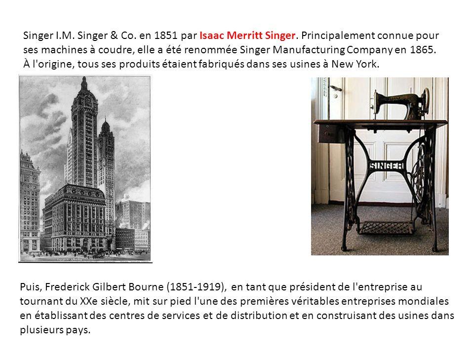 Singer I.M. Singer & Co. en 1851 par Isaac Merritt Singer. Principalement connue pour ses machines à coudre, elle a été renommée Singer Manufacturing