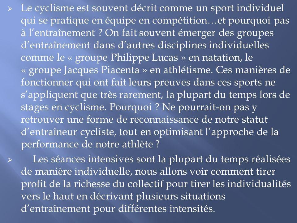 Le cyclisme est souvent décrit comme un sport individuel qui se pratique en équipe en compétition…et pourquoi pas à lentraînement ? On fait souvent ém