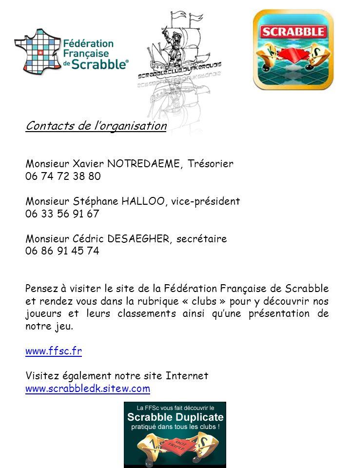 Contacts de lorganisation Monsieur Xavier NOTREDAEME, Trésorier 06 74 72 38 80 Monsieur Stéphane HALLOO, vice-président 06 33 56 91 67 Monsieur Cédric