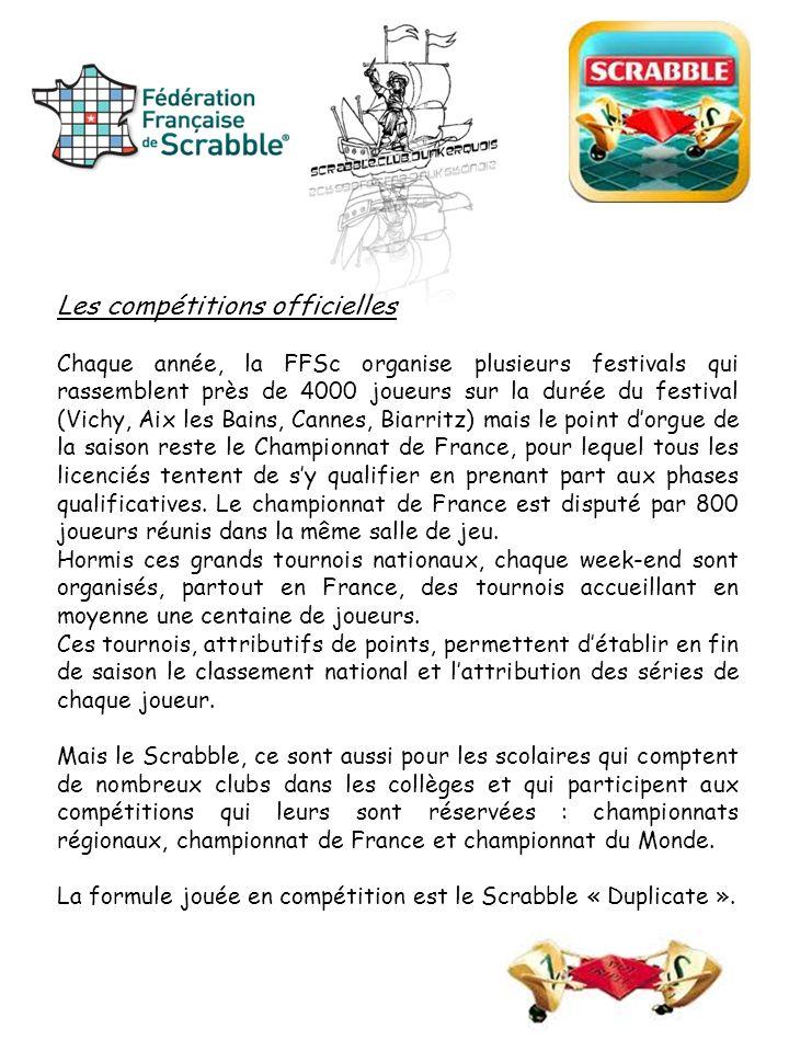 Les compétitions officielles Chaque année, la FFSc organise plusieurs festivals qui rassemblent près de 4000 joueurs sur la durée du festival (Vichy,