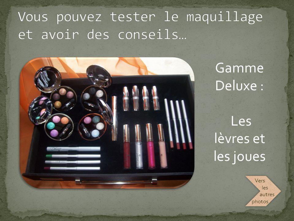 Gamme Deluxe : Les lèvres et les joues Cliquez pour ouvrir Vers les autres photos Vers les autres photos