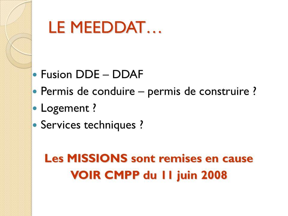 LE MEEDDAT… Fusion DDE – DDAF Permis de conduire – permis de construire .