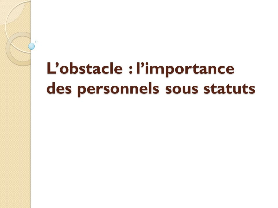 Lobstacle : limportance des personnels sous statuts