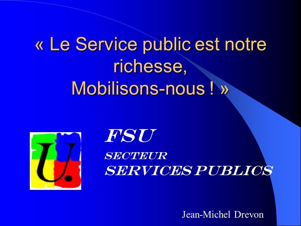 FSU Secteur Services Publics « Le Service public est notre richesse, Mobilisons-nous .