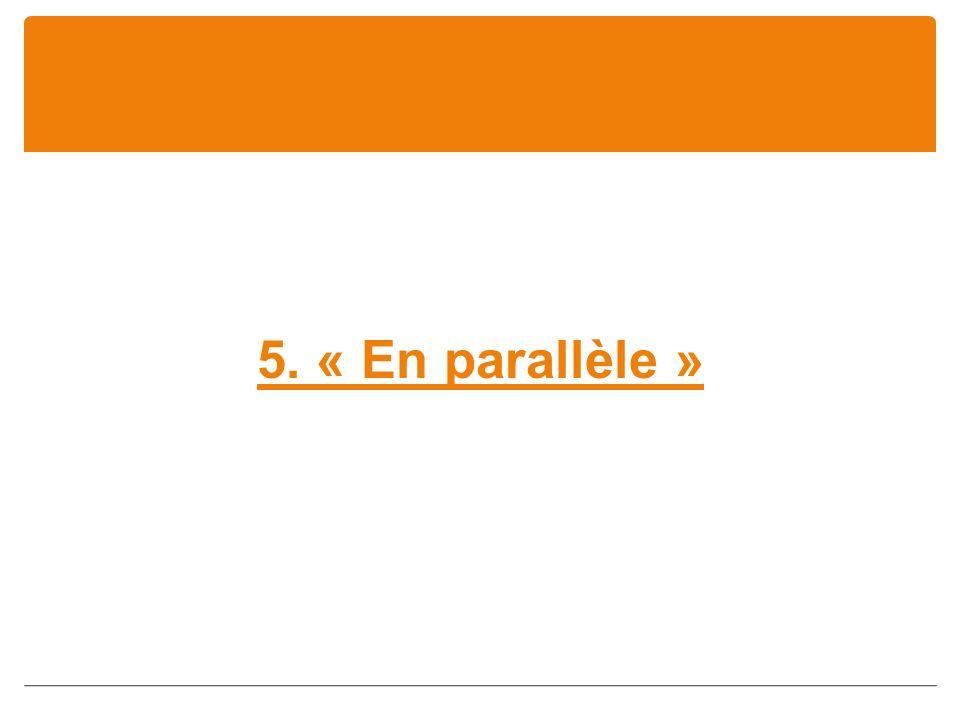 5. « En parallèle »