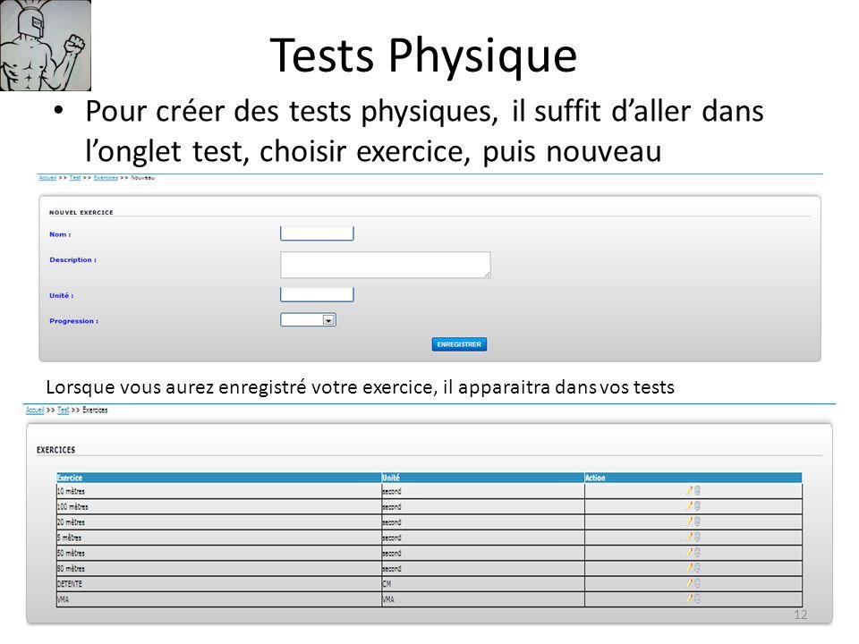Liste des tests physique Lorsque vous planifier un test il vous suffit de remplir les données Il est possible dajouter un joueurs sur un test passé en cliquant sur le personnage (en haut à droite).